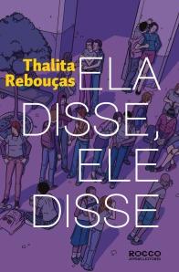 """Ela Disse, Ele Disse"" Autora: Thalita Rebouças Editora: Rocco"