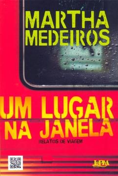 Um Lugar Na Janela Autor: Martha Medeiros  Editora: L&PM Pocket